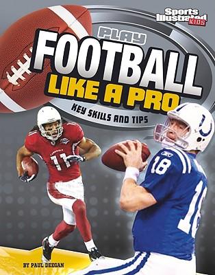 Play Football Like a Pro By Doeden, Matt